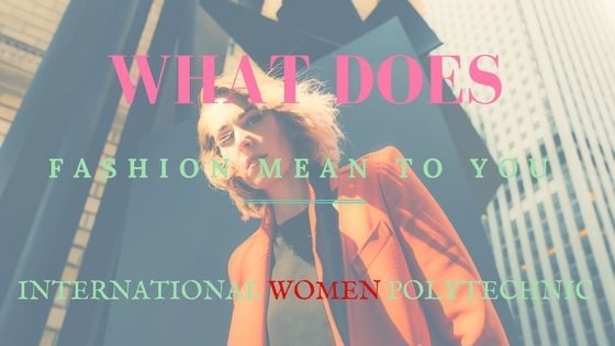 What does Fashion Mean to You?  Share your Opinions :)  #FashionDesigning