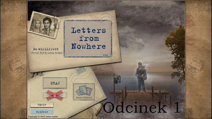 Let's Play: Letters from Nowhere- odcinek 1- Witaj w nigdzie Tak, wiem, że źle czytam nazwę gry, ale jest to spowodowane tym, że nagrywam odcinki o 1 w nocy.