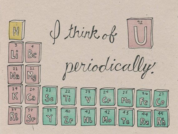 I think of U periodically. | 30 Punny Valentines For Everyone You Love
