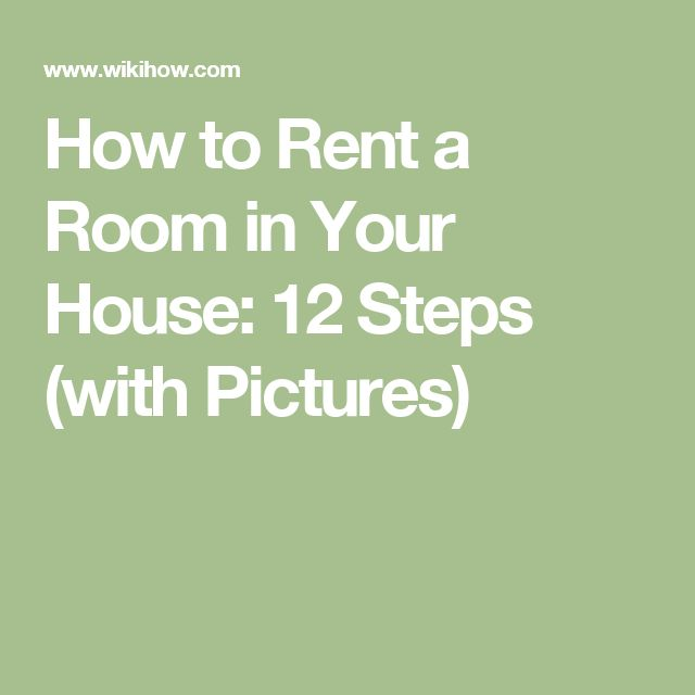 How to Rent a Room in Your House: 12 Steps (with Pictures)