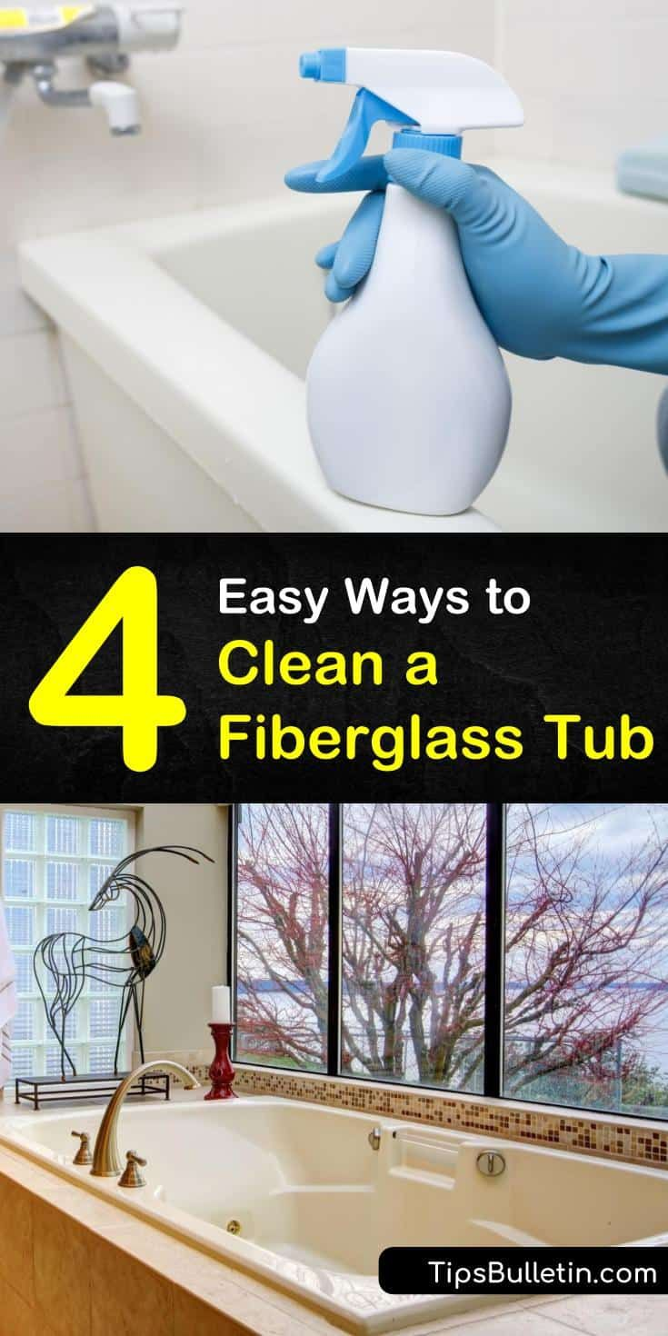4 Easy Ways To Clean A Fiberglass Tub Cleaning Fiberglass Tub Fiberglass Tub Cleaner Cleaning