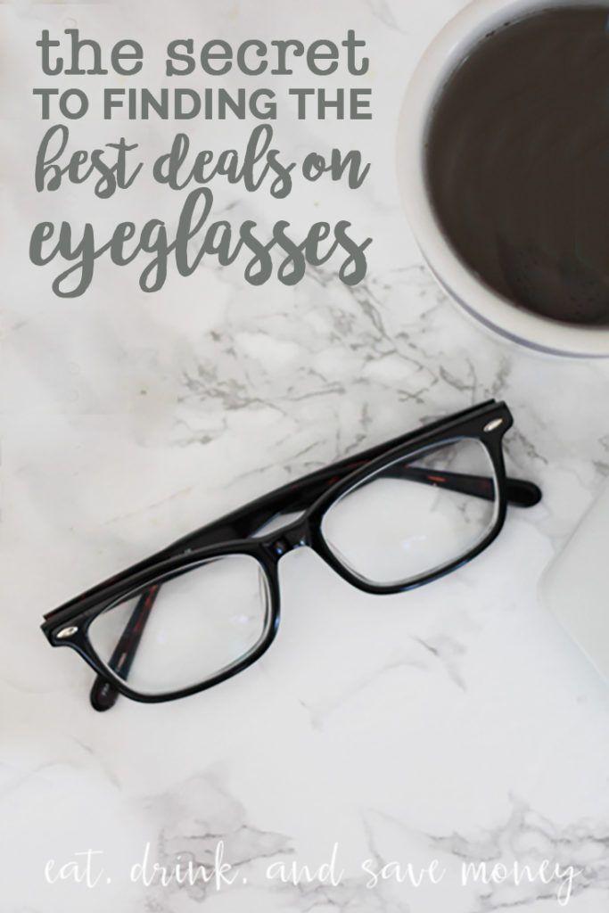 How to find the best deals on eyeglasses. Follow these secrets to finding the best deals on glasses. http://eatdrinkandsavemoney.com/2016/11/03/get-best-deals-eyeglasses/