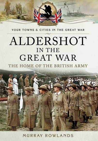 #Aldershot in the Great War – The Home of the British Army #WW1