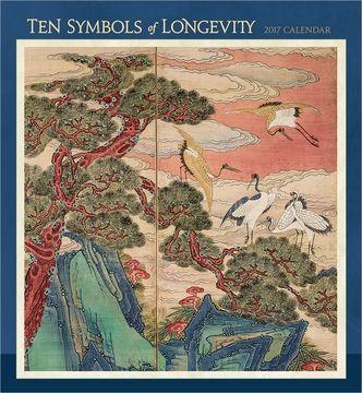 Ten Symbols of Longevity 2017 Wall Calendar