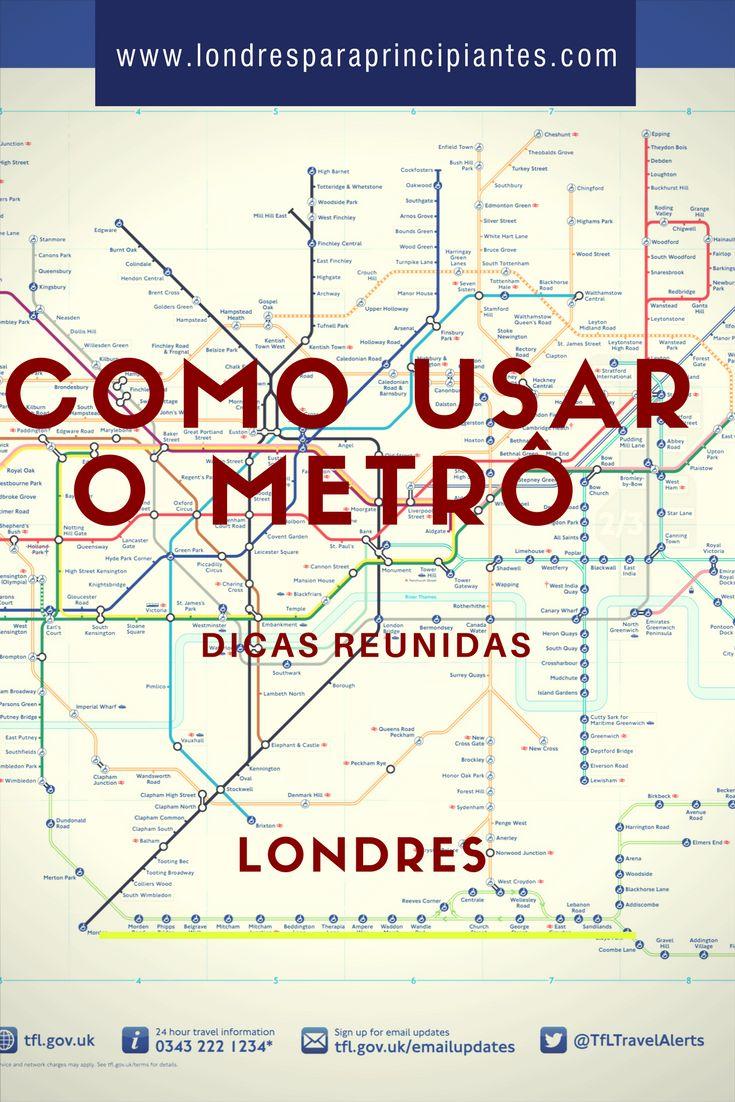 Um guia completo para você usar o metrô de Londres como um local. Atualizado em 2017.