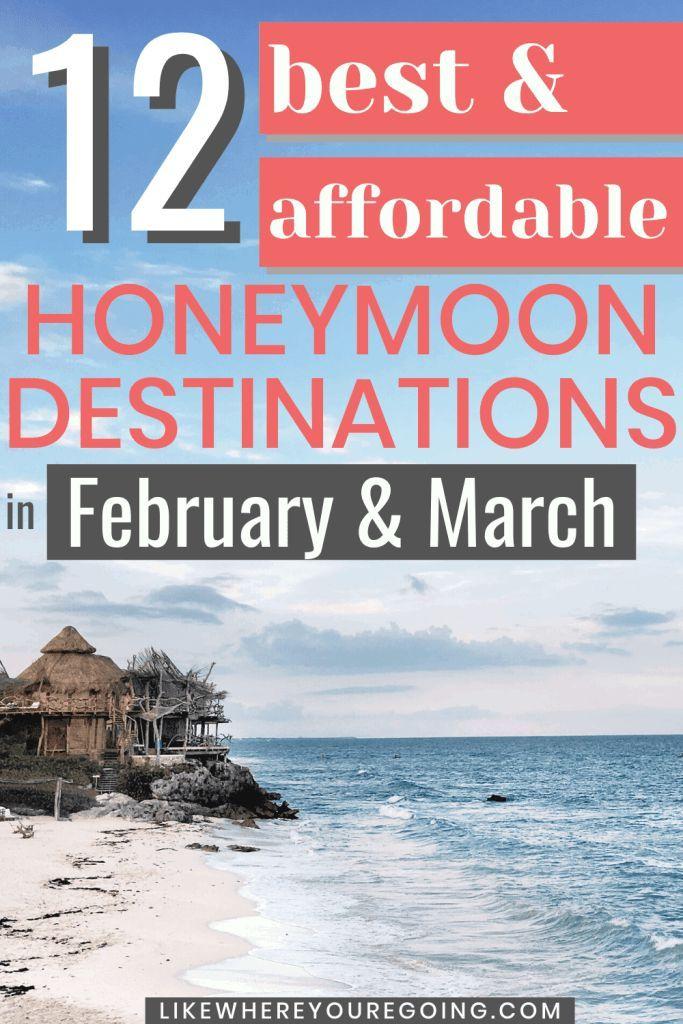 12 Best Honeymoon Destinations In February March That You Can Actually Afford Honeymoon Destinations Usa Best Honeymoon Destinations Honeymoon Destinations Caribbean