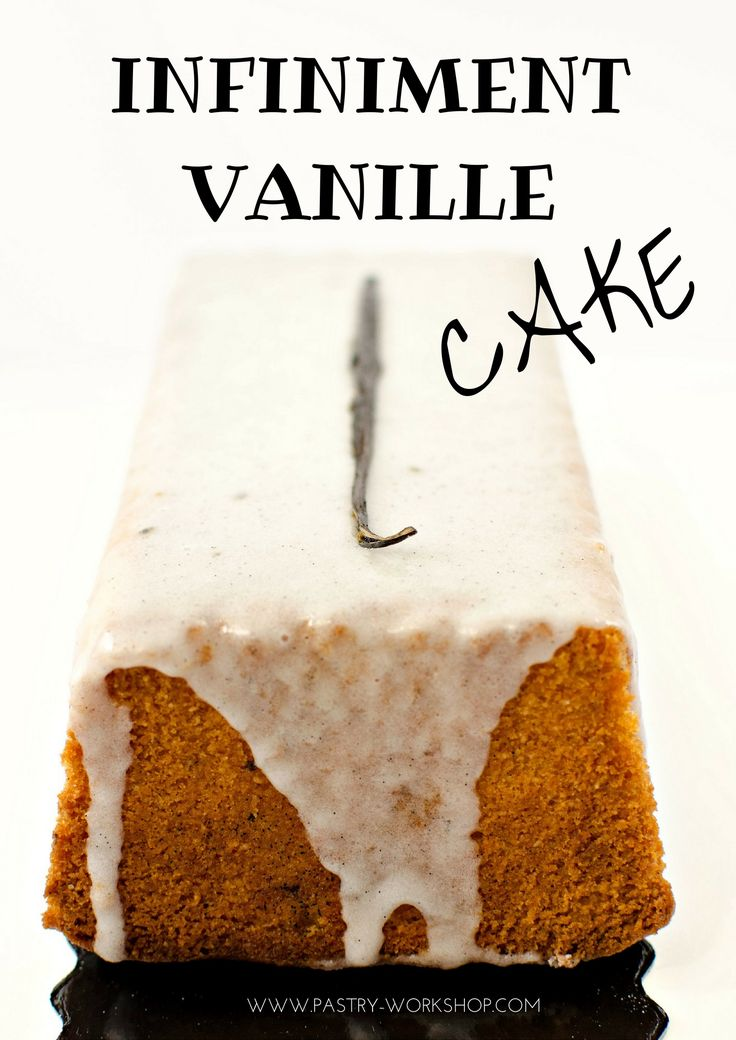 Infiniment Vanille Cake - recipe adapted after Pierre Herme