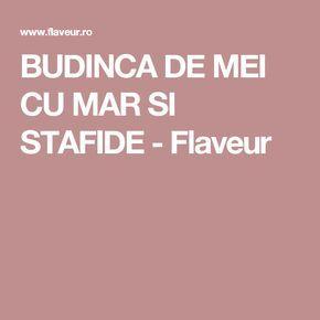 BUDINCA DE MEI CU MAR SI STAFIDE - Flaveur