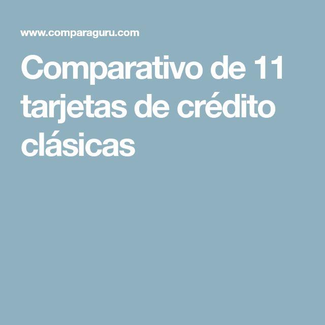 Comparativo de 11 tarjetas de crédito clásicas