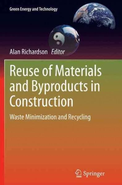 Reuse of Materials and Byproducts in Construction: Waste Minimization and Recycling