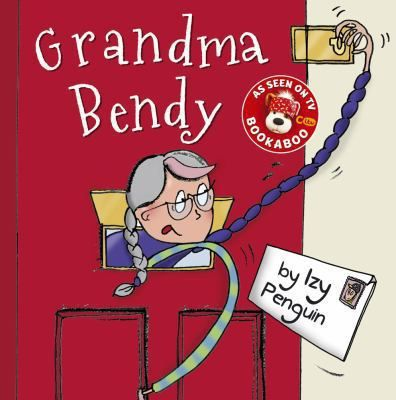 See Grandma Bendy in the library catalogue.