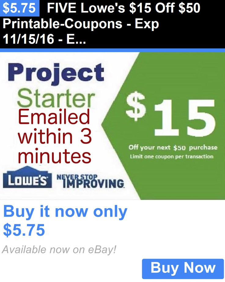 Coupons: Five Lowes $15 Off $50 Printable-Coupons - Exp 11/15/16 - Emailed Immediately! BUY IT NOW ONLY: $5.75