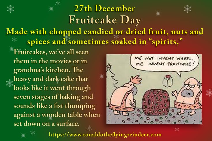 #today 27th December is #NationalFruitcakeDay #MakeCutoutSnowflakesDay  Rome is believed to be the creator of fruitcake, and one of the earliest recipes known comes from ancient Rome listing pomegranate seeds, pine nuts and raisins that were mixed into barley mash.  #FruitcakeDay #NationalFruitcake #Fruitcake