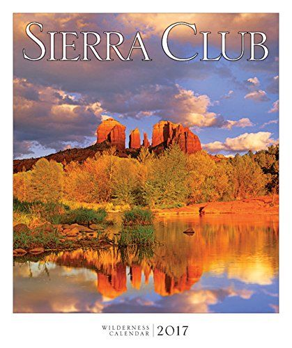 Sierra Club Wilderness Calendar 2017  Brand new officially licensed calendar  Keep track of time in style all year long  Ships quickly and safely in a protective envelope