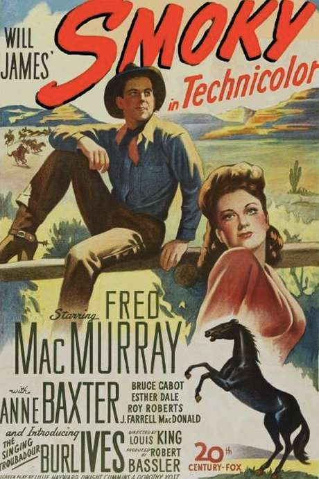 Smoky. Fred MacMurray Anne Baxter, Bruce Cabot, Roy Roberts. Burl Ives. Directed by Louis King. 20th Century-Fox. 1946