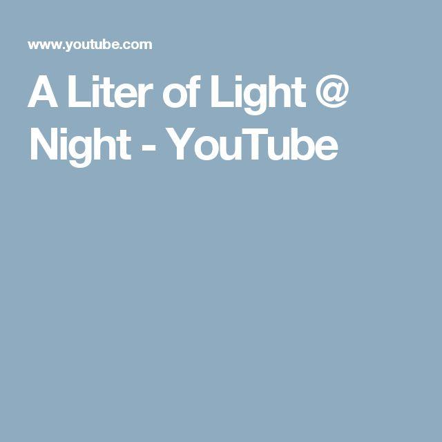 A Liter of Light @ Night - YouTube