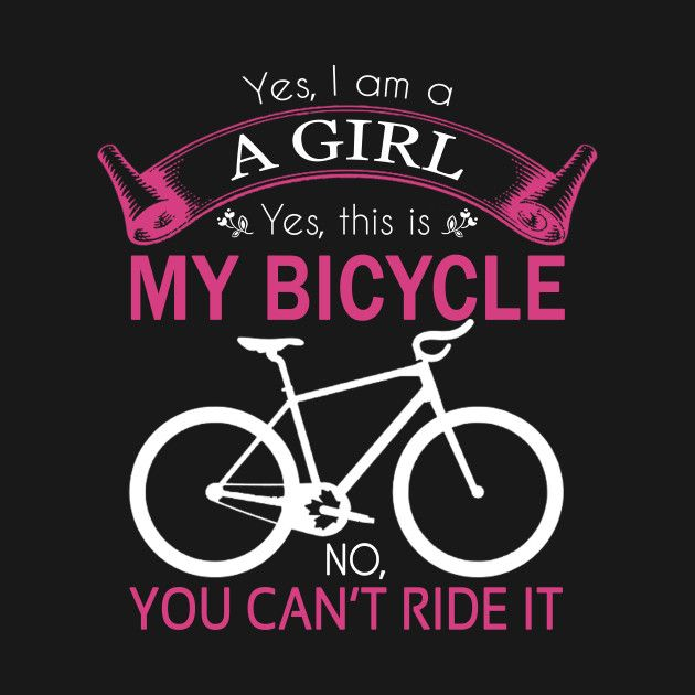 Check out this awesome 'yes%2C+i+am+a+girl+yes%2C+this+is+my+bicycle' de…