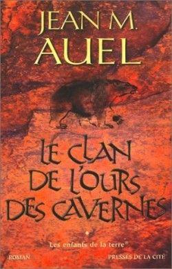 Les Enfants de la Terre, tome 1 : Le Clan de l'Ours des cavernes de Jean M. Auel