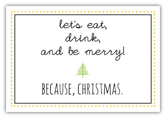 Instant Download  Funny Christmas Card  Let's eat, drink, and be merry. Because, Christmas. by HiLoveGreetings Last minute Christmas card to print at home!