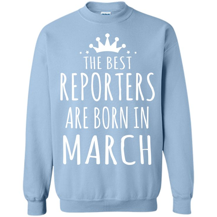 THE BEST REPORTERS ARE BORN IN MARCH T-Shirt