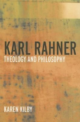 Karl Rahner: Theology and Philosophy