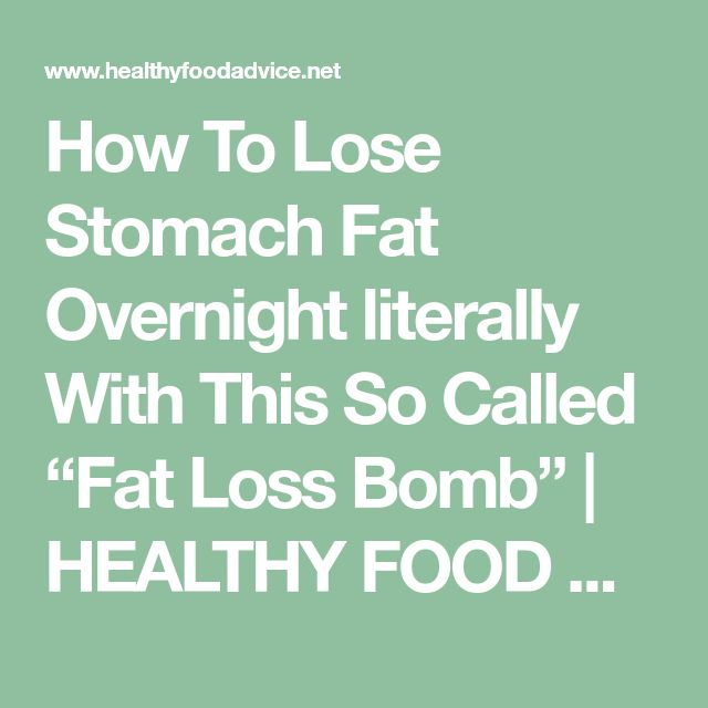 """How To Lose Stomach Fat Overnight literally With This So Called """"Fat Loss Bomb""""   HEALTHY FOOD ADVICE"""