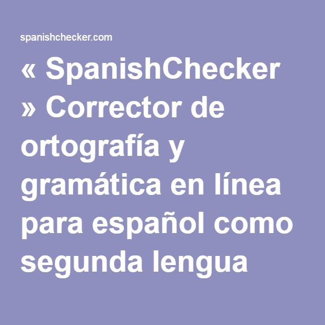 spanish essay spell check Sentence checker free online spell and grammar checker based on languagetool - an open source proofreading software.