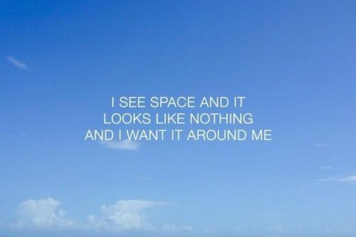 I want it around me...