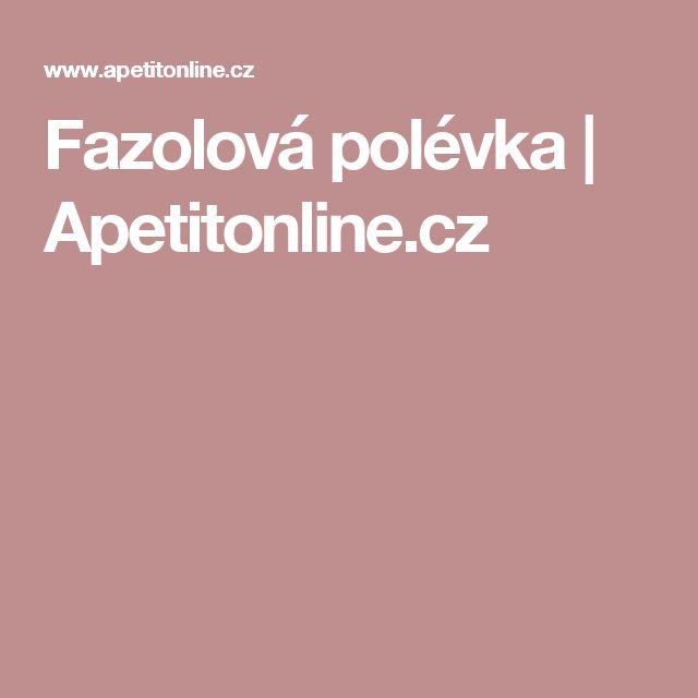 Fazolová polévka | Apetitonline.cz