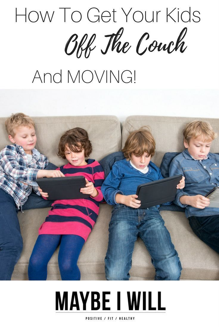 How To Get The Kids Off The Couch And Moving!