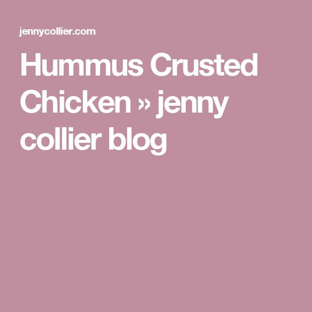 Hummus Crusted Chicken » jenny collier blog