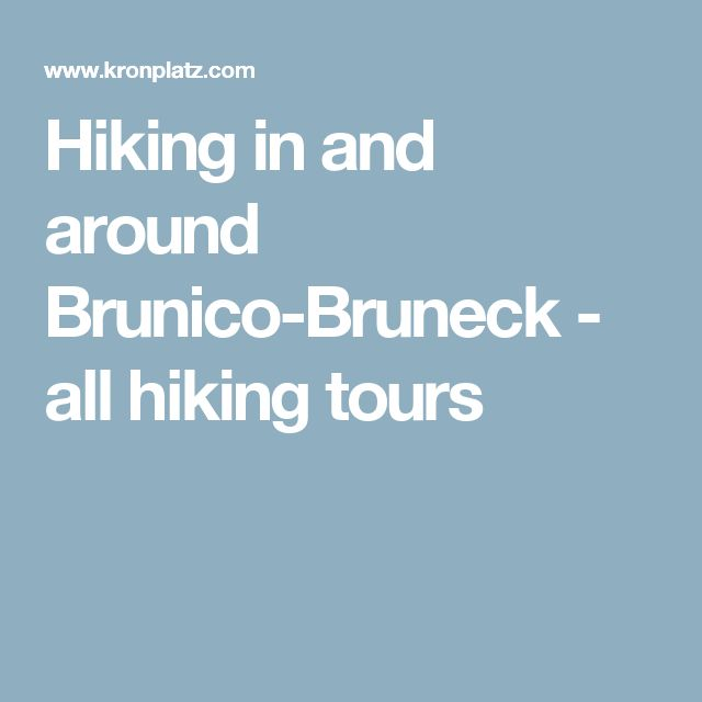 Hiking in and around Brunico-Bruneck - all hiking tours