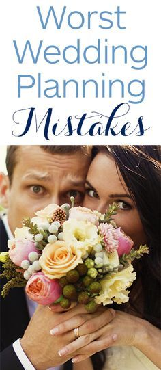 The 25 worst wedding planning mistakes you can make and how to avoid them! #weddingplanning