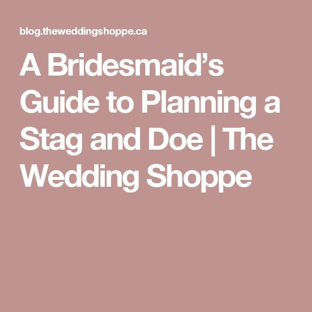 A Bridesmaid's Guide to Planning a Stag and Doe | The Wedding Shoppe