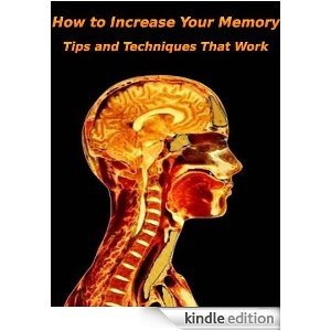 How To Increase Your Memory- Tips & Techniques That Work