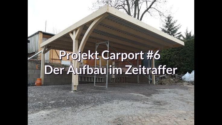 Projekt Carport 6 Easycarport Der Aufbau Im Zeitraffer Carport Zeitraffer Carport Selber Bauen