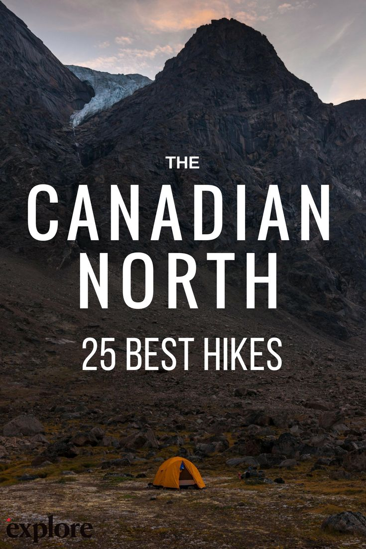25 of the Best Hikes in Canada's North via Explore Magazine by Doug O'Neill.