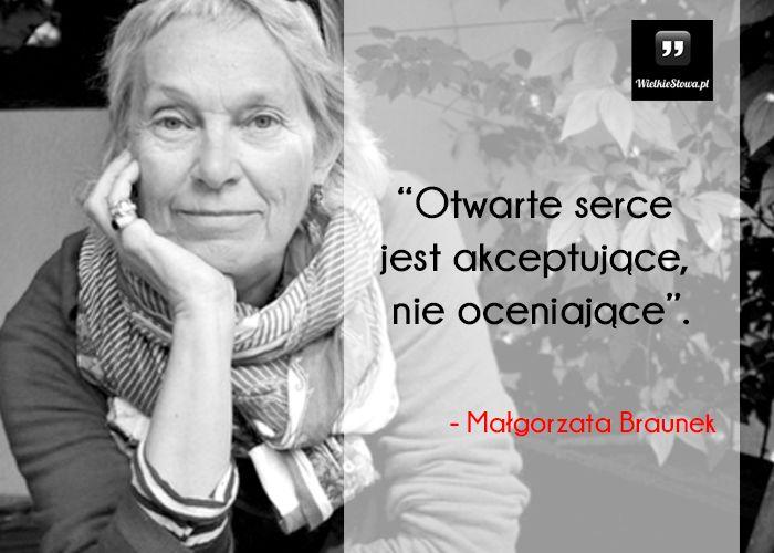 Otwarte serce jest akceptujące... #Braunek-Małgorzata,  #Serce
