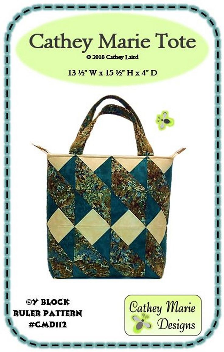Cathey Marie Tote By Laird, Cathey  - Finished size 13-1/2in W x 15-1/2in H x 4in D. This trendy lightweight tote has an easy inset-zipper and inside pockets. It is made with the easy-to-use, multi-function Y Block Ruler by Cathey Marie Designs.