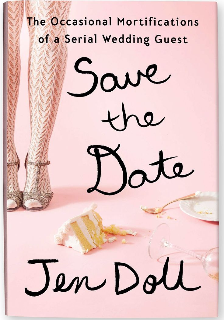 Save the Date: The Occasional Mortifications of a Serial Wedding Guest by Jen Doll