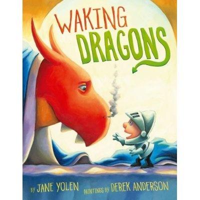 Waking Dragons by Jane Yolen, illus. by Derek Anderson 2012 **** Preschool-Kinder. Solid dragon offering.