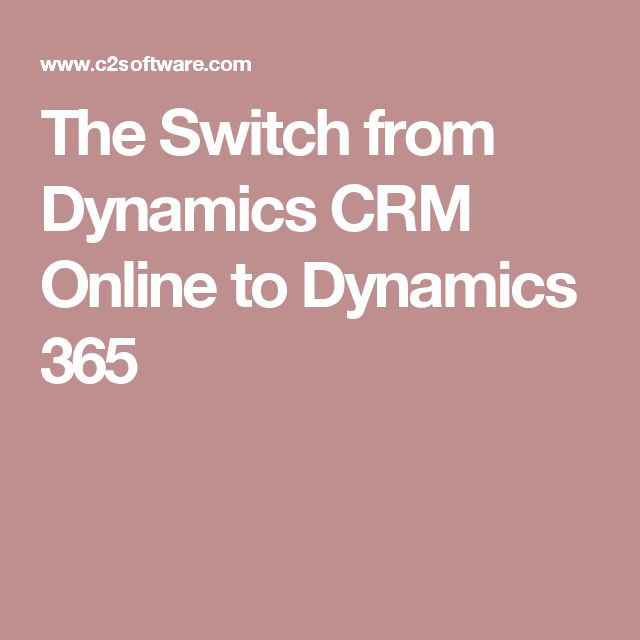 The Switch from Dynamics CRM Online to Dynamics 365