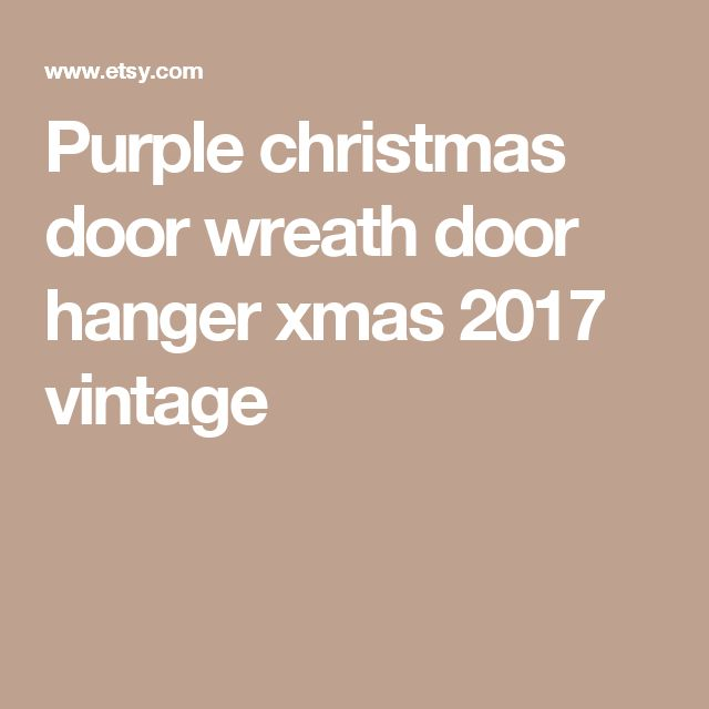 Purple christmas door wreath door hanger xmas 2017 vintage