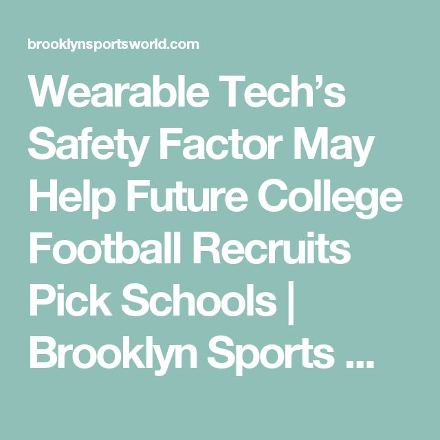 Wearable Tech's Safety Factor May Help Future College Football Recruits Pick Schools | Brooklyn Sports World