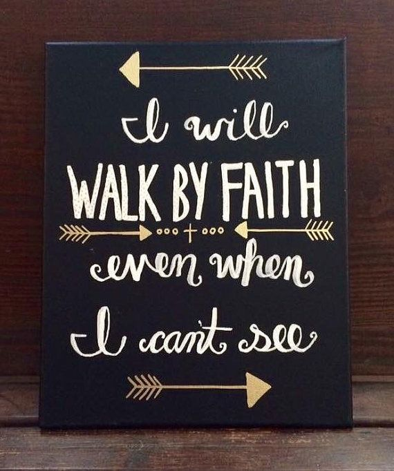 Scripture Canvas Painting - Inspirational Wall Art- I Will Walk By Faith Even When I Can't See - Christian Home Decor - Encouraging gift
