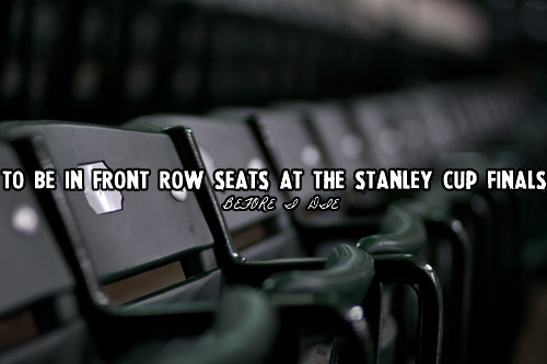I have been fortunate enough to be present for a game 7 in the Stanley Cup Finals and my team won. You don't need front row, you just need to be in the building. It still makes me want to cry