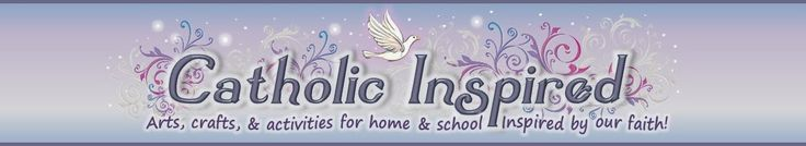 Catholic Inspired crafts, activities ....