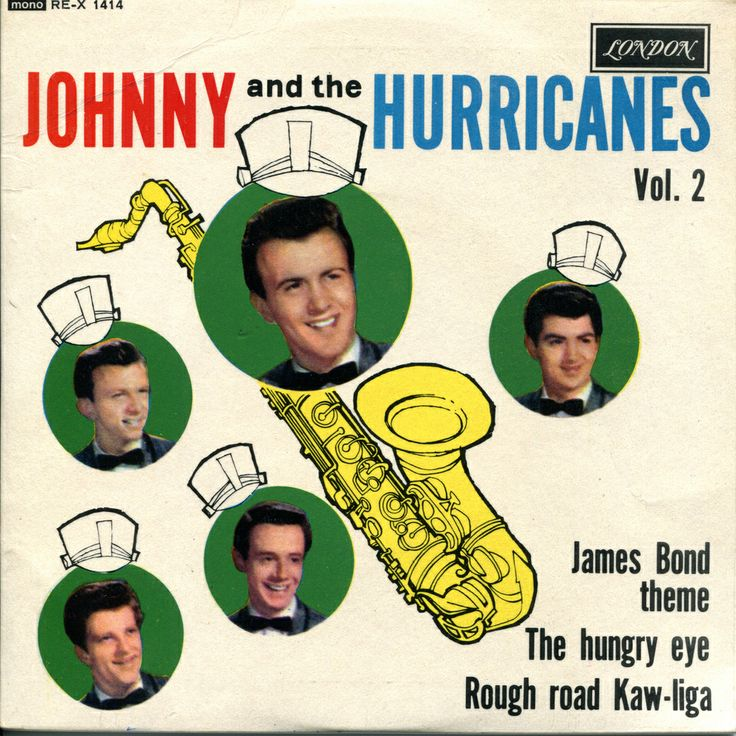 Johnny And The Hurricanes Label: London Country: UK Catalogue: REX 1414 Date: Jan 1964 Format: EP Title: Johnny And The Hurricanes Vol. 2 A1 Johnny And The Hurricanes- James Bond Theme A2 Johnny And The Hurricanes - The Hungry Ey B1 Johnny And The Hurricanes - Rough Road B2 Johnny And The Hurricanes - Kaw-Liga