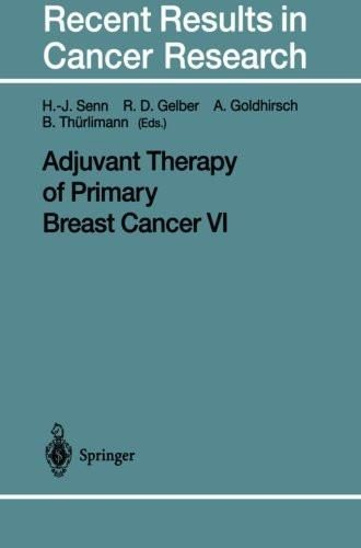 Adjuvant Therapy of Primary Breast Cancer VI (Recent Results in Cancer Research)