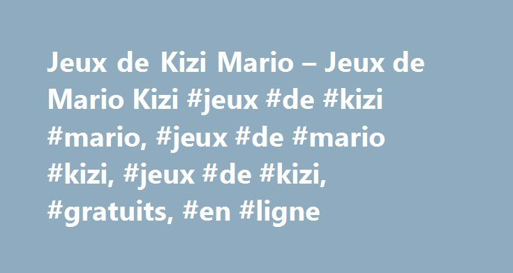 Jeux de Kizi Mario – Jeux de Mario Kizi #jeux #de #kizi #mario, #jeux #de #mario #kizi, #jeux #de #kizi, #gratuits, #en #ligne http://long-beach.remmont.com/jeux-de-kizi-mario-jeux-de-mario-kizi-jeux-de-kizi-mario-jeux-de-mario-kizi-jeux-de-kizi-gratuits-en-ligne/  # Kill the Plumber Mario Beatdown Bloody Mario Mario Island Mario Gold Rush 2 Mario Yoshi Eggs 2 Mario 3d Jetski Fruit mario Mario Ride 4 Mario Street Fight Mario Cart 3D Mario Combat Deluxe Mario Combat Super Mario Bros Flash…